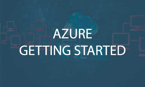 Azure- Where Do We Get Started?
