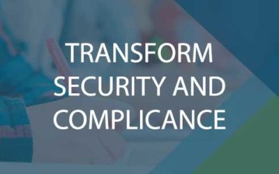 Transform Security and Compliance