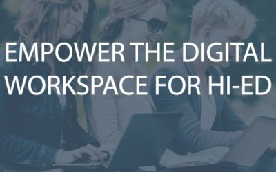 Empower The Digital Workspace In Higher Education