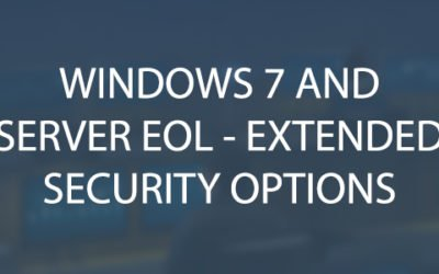 Windows 7 and Windows Server 2008/R2 EOL – Extended Security Update Options