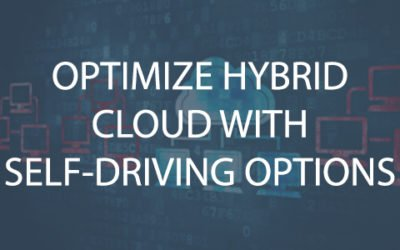 How to Optimize Hybrid Cloud with Self-Driving Options