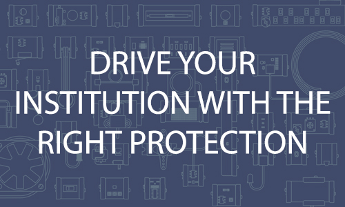 Drive Your Institution with the Right Level of Protection